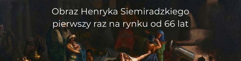 Obraz Henryka Siemiradzkiego pierwszy raz na rynku od 66 lat!