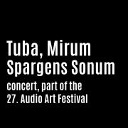 "Koncert ""Tuba, mirum spargens sonum"" w ramach 27. Audio Art Festival"